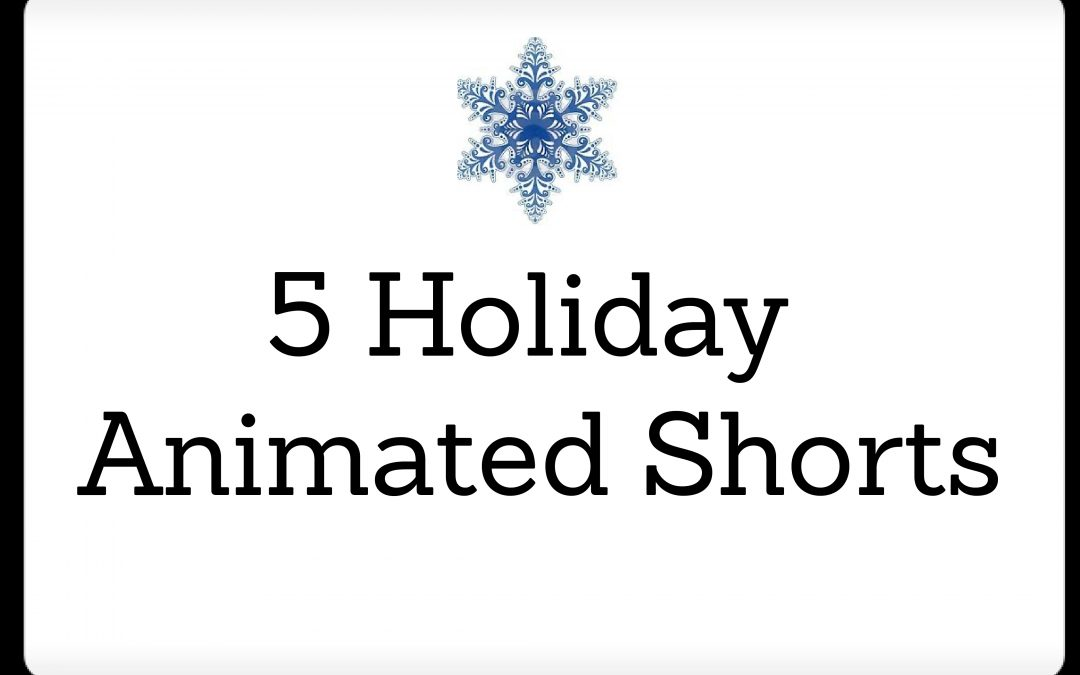 Animated Shorts for the Holidays