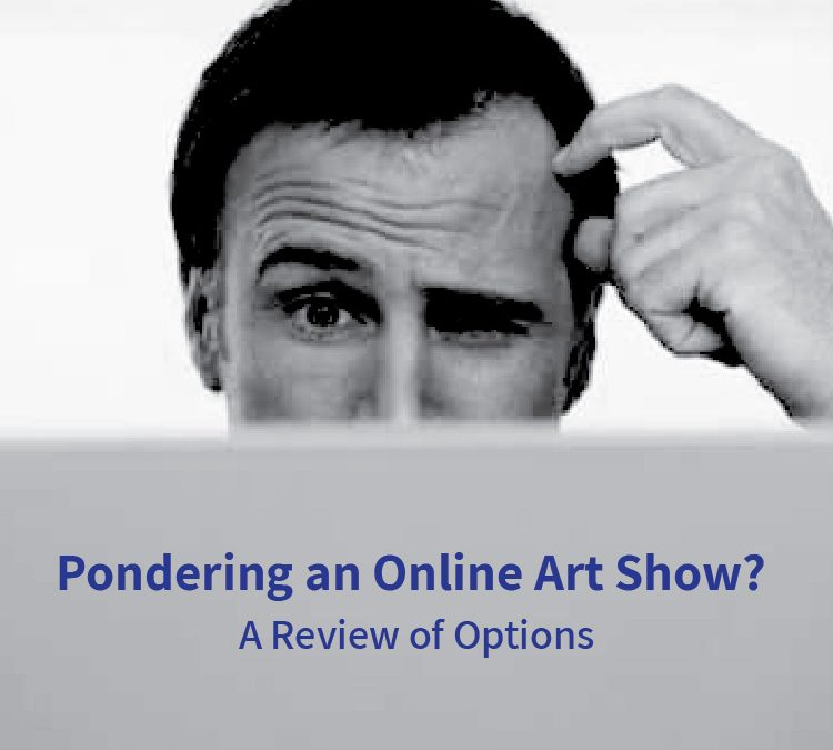 Pondering an Online Digital Art Show? A Review of Options