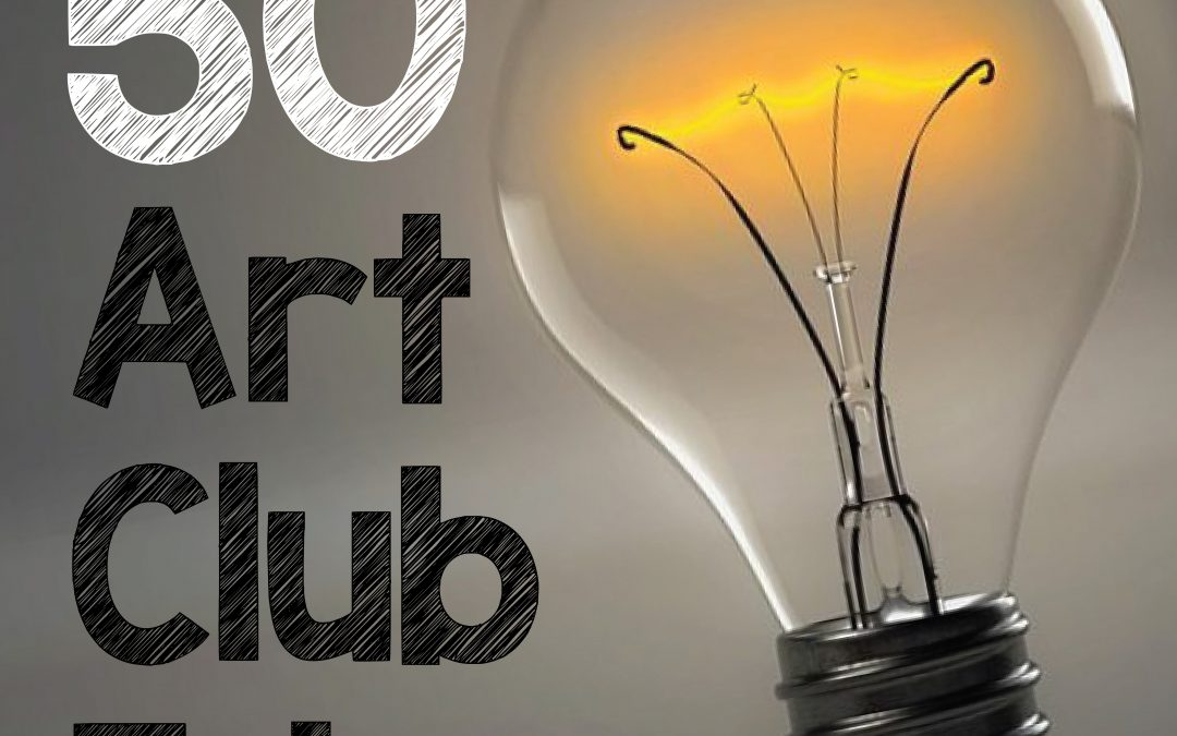 50 fabulous Art Club ideas