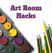 Art Room Hacks!